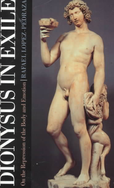 Dionysus in Exile By Lopez-Pedraza, Rafael