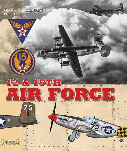 12th & 15th Air Forces By Paloque, Gerard